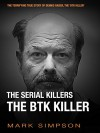 The Serial Killers: The BTK Killer - Mark Simpson
