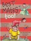 [(Best Mates Too!: More Adventures with Pip, Tommo and Big Bart )] [Author: Bob Hartman] [Dec-2010] - Bob Hartman