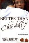 Better Than Chocolate - Nona Wesley