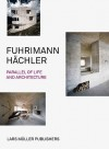 Fuhrimann Hachler: Parallel of Life and Architecture - Lars Müller
