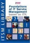 FOUNDATIONS OF IT SERVICE MANAGEMENT BASED ON ITIL - Van Haren Publishing