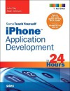Sams Teach Yourself iPhone Application Development in 24 Hours - John Ray, Sean Johnson