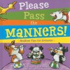 Please Pass the Manners!: Mealtime Tips for Everyone - Lola M. Schaefer, Kellie Lewis