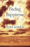 Finding Happiness - Boyd London