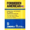 Forbidden American: Essential Dictionary Of Taboo American English The Authoritative Guide To The Most Offensive Words In American English - Richard A. Spears