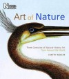 Art Of Nature: Three Centuries Of Natural History Art From Around The World - Judith Magee
