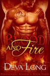Blood and Fire Book 3: A Paranormal BBW Werewolf vs. Vampire Special Forces Romance - Deva Long