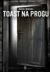 Toast na progu - Andrzej Mencwel