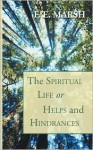 The Spiritual Life, or Helps and Hindrances - F.E. Marsh