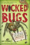 Wicked Bugs (Young Readers Edition): The Meanest, Deadliest, Grossest Bugs on Earth - Amy Stewart, Briony Morrow-Cribbs