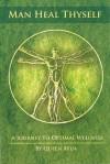 Man Heal Thyself: Journey to Optimal Wellness - Queen Afua