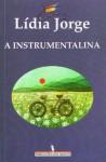 A Instrumentalina - Lídia Jorge