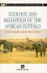 Ecology And Behaviour Of The African Buffalo: Social Inequality And Decision Making - H.H.T Prins