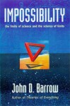 Impossibility : The Limits of Science and the Science of Limits - John D. Barrow