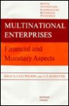 Multinational Enterprises: Financial And Monetary Aspects - John Dover Wilson, Patrick Kenneth O'Brien Senaeve