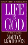 Life in God - D. Martyn Lloyd-Jones