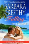 Falling For A Stranger (Callaways #3) - Barbara Freethy