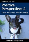 Positive Perspectives 2: Know Your Dog, Train Your Dog - Pat Miller