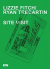 Lizze Fitch / Ryan Trecartin: Site Visit - Thomas Miessgang, Ellen Blumenstein, Ryan Trecartin, Klaus Biesenbach, Stuart Comer, Laura Hoptman