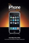 The Iphone Book: How to Do the Things You Want to Do with Your Iphone - Scott Kelby, Terry White