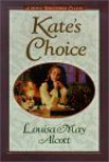 Kate's Choice - Louisa May Alcott, Stephen W. Hines