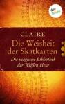 Die Weisheit der Skatkarten: Die magische Bibliothek der Weißen Hexe (German Edition) - Claire