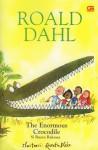 The Enormous Crocodile: Si Buaya Raksasa - Quentin Blake, Poppy D. Chusfani, Roald Dahl