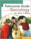 Student Telecourse Guide for Kendall's Sociology in Our Times, 6th - Diana Kendall, D. Wilson