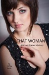 That Woman: A Bryan Draper Mystery (The Bryan Draper Mysteries) (Volume 1) - Jeffrey Smith