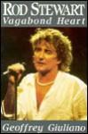 Rod Stewart: Vagabond Heart - Geoffrey Giuliano