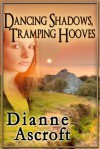 Dancing Shadows, Tramping Hooves: a collection of short stories - Dianne Ascroft