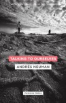 Talking to Ourselves - Andrés Neuman, Nick Caistor, Lorenza Garcia