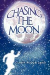 Chasing the Moon - Clayton Lynch