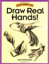 Draw Real Hands! (Discover Drawing) - Lee Hammond