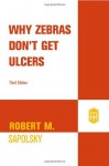 By Robert M. Sapolsky - Why Zebras Don't Get Ulcers: The Acclaimed Guide to Stress, Stress-Related Diseases, and Coping - Now Revised and Updated (Third Edition) (8/16/04) - Robert M. Sapolsky