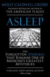 By Molly Caldwell Crosby Asleep: The Forgotten Epidemic that Remains One of Medicine's Greatest Mysteries (Reprint) [Paperback] - Molly Caldwell Crosby