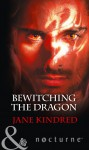 Bewitching the Dragon - Jane Kindred