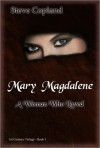 Mary Magdalene: A Woman Who Loved - Steve Copland