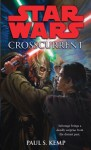 Star Wars: Crosscurrent - Paul S. Kemp