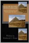 Out of Egypt Into Canaan: Forgetting the Failures of the Past, Pressing Toward the Promises of God - Roderick L. Evans