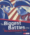 The Biggest Battles of the Revolutionary War - Christopher Forest