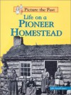 Life on a Pioneer Homestead (Picture the Past) - Sally Senzell Isaacs