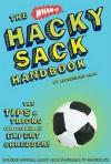The Wham-O® Hacky Sack® Handbook: The Tips & Tricks for Becoming an Expert Shredder! - Jacqueline Sach, Wham-O, Cynthia L. Copeland