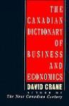 The Canadian Dictionary Of Business And Economics - David Crane