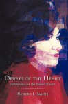 Desires of the Heart: Variations on the Theme of Love - Robert L. Smith