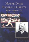 Notre Dame Baseball Greats:: From Anson to Yaz - Cappy Gagnon