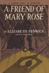 A Friend of Mary Rose - Elizabeth Fenwick