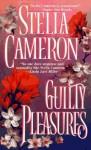 Guilty Pleasures - Stella Cameron
