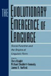The Evolutionary Emergence of Language: Social Function and the Origins of Linguistic Form - Chris Knight