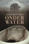 Onder water - Alice Hoffman, Gert Jan de Vries